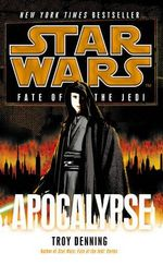 Star Wars : Fate of the Jedi : Apocalypse - Troy Denning