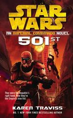 Star Wars: Imperial Commando : 501st : Book 1 - Karen Traviss