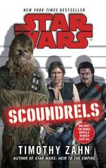Star Wars : Scoundrels - Timothy Zahn