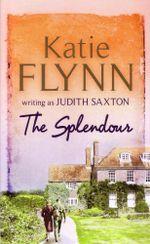 The Splendour - Katie Flynn