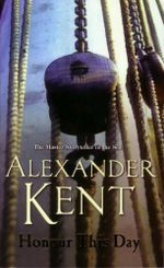 Honour This Day : A Richard Bolitho Adventure : Book 18 - Alexander Kent