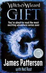 The Gift : Witch & Wizard - James Patterson