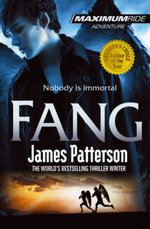 Fang : Maximum Ride Series : Book 6 - James Patterson