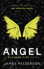 Angel : Maximum Ride Series : Book 7 - James Patterson