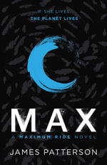 Max : Maximum Ride Series : Book 5 - James Patterson