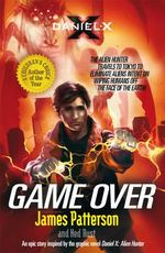 Game Over : Daniel X Series : Book 4 - James Patterson