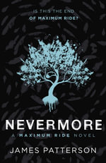Nevermore : Maximum Ride : Book 8  - James Patterson