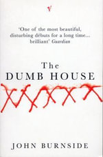 Dumb House - John Burnside