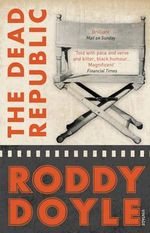 The Dead Republic - Roddy Doyle