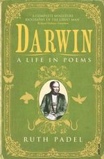 Darwin : A Life in Poems - Ruth Padel