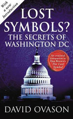 Lost Symbols? : The Secrets of Washington, D.C. - David Ovason