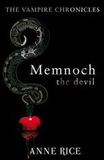 Memnoch the Devil : Vampire Chronicles 5 - Anne Rice