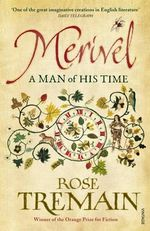 Merivel : A Man of His Time - Rose Tremain