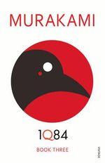 1Q84 : Book 3: Book 3 - Haruki Murakami