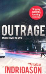 Outrage : Murder in Reykjavik - Arnaldur Indridason