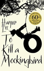 To Kill A Mockingbird : 50th Anniversary Edition - Harper Lee