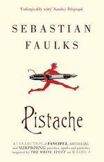 Pistache - Sebastian Faulks