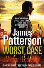 Worst Case : Michael Bennett : Book 3 - James Patterson