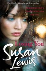 Losing You : An Inspired Approach to Healthy Eating in Two Fabu... - Susan Lewis