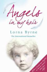 Angels In My Hair : (Revised Edition) - Lorna Byrne