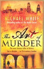 The Art of Murder - Michael White