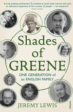 Shades of Greene : One Generation of an English Family - Jeremy Lewis
