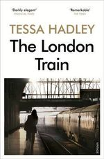 The London Train - Tessa Hadley