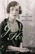 Georgette Heyer Biography - Jennifer Kloester