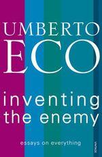 Inventing the Enemy - Umberto Eco