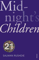 Midnight's Children (Vintage 21 Edition) : Vintage Classics - Salman Rushdie