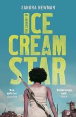 The Country of Ice Cream Star : Longlisted for the 2015 Baileys Women's Prize for Fiction	 - Sandra Newman
