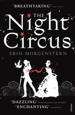 The Night Circus : Vintage Magic - Erin Morgenstern
