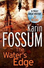 The Water's Edge : The Inspector Sejer Series : Book 7 - Karin Fossum