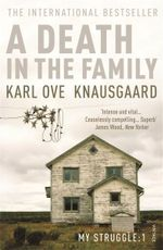 A Death in the Family : The My Struggle Series: Book 1  - Karl Ove Knausgaard