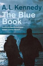 The Blue Book - A. L. Kennedy