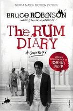 The Rum Diary : A Screenplay - Bruce Robinson