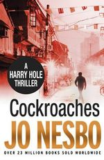 Cockroaches : An Early Harry Hole Case : Book 2 - Jo Nesbo