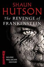 The Revenge of Frankenstein - Shaun Hutson