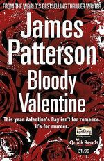 Bloody Valentine : Quick Reads - James Patterson