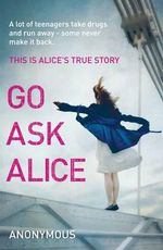 Go Ask Alice - Anonymous .