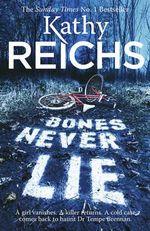 Bones Never Lie : Temperance Brennan - Kathy Reichs