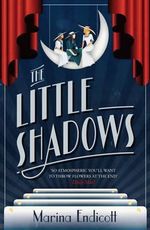 The Little Shadows - Marina Endicott