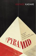 The Pyramid - Ismail Kadare