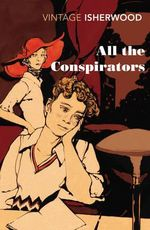 All the Conspirators - Christopher Isherwood