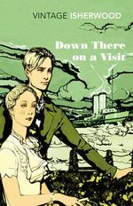 Down There on a Visit - Christopher Isherwood
