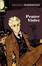 Prater Violet - Christopher Isherwood
