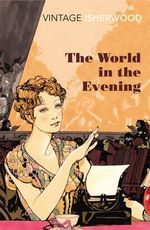 The World in the Evening - Christopher Isherwood