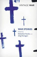 War Stories - Sebastian Faulks