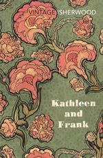 Kathleen and Frank - Christopher Isherwood