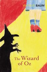 The Wizard of Oz : Vintage Classics - L. Frank Baum
